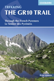 The GR10 Trail : Through the French Pyrenees: Le Sentier des Pyrenees, Paperback / softback Book