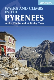 Walks and Climbs in the Pyrenees : Walks, Climbs and Multi-day Treks, Paperback Book