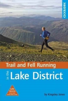 Trail and Fell Running in the Lake District : 40 runs in the National Park including classic routes, Paperback / softback Book