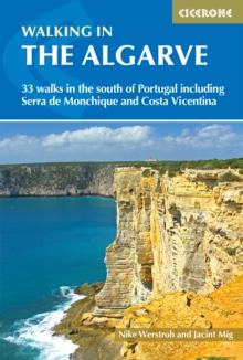 Walking in the Algarve : 33 walks in the south of Portugal including Serra de Monchique and Costa Vicentina, Paperback / softback Book