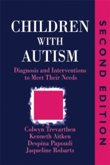 Children with Autism : Diagnosis and Intervention to Meet Their Needs Second Edition, Paperback Book