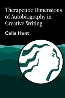Therapeutic Dimensions of Autobiography in Creative Writing, Paperback / softback Book
