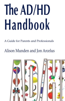 The ADHD Handbook : A Guide for Parents and Professionals, Paperback / softback Book