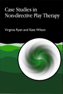 Case Studies in Non-Directive Play Therapy, Paperback Book