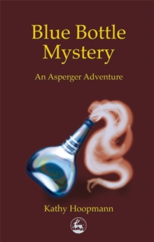 Blue Bottle Mystery : An Asperger Adventure, Paperback Book