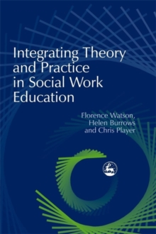 Integrating Theory and Practice in Social Work Education, Paperback Book