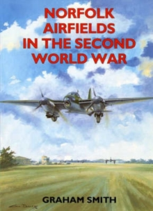 Norfolk Airfields in the Second World War, Paperback / softback Book