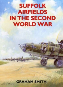 Suffolk Airfields in the Second World War, Paperback Book