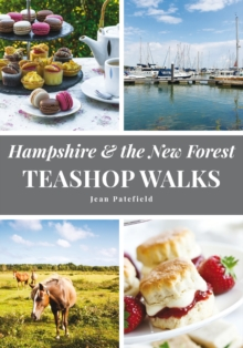 Hampshire and the New Forest Teashop Walks, Paperback Book