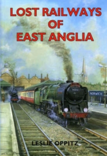 Lost Railways of East Anglia, Paperback Book