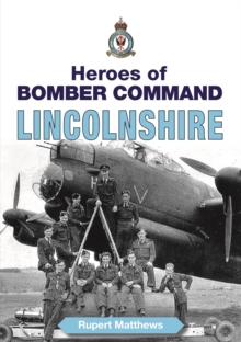 Heroes of Bomber Command: Lincs, Paperback Book
