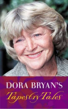 Dora Bryan's Tapestry Tales : An Anthology of Favourite Pieces, Hardback Book