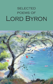 Selected Poems of Lord Byron : Including Don Juan and Other Poems, Paperback Book
