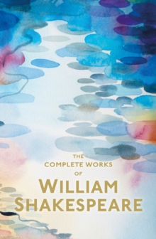 The Complete Works of William Shakespeare, Paperback Book