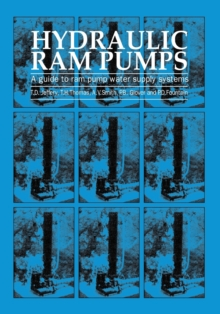 Hydraulic Ram Pumps : A Guide to Ram Pump Water Supply Systems, Paperback Book