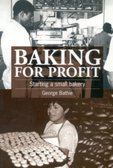 Baking for Profit : Starting a Small Bakery, Paperback Book