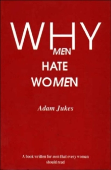 Why Men Hate Women, Paperback Book