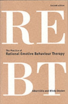 The Practice of Rational Emotive Behaviour Therapy, Paperback Book