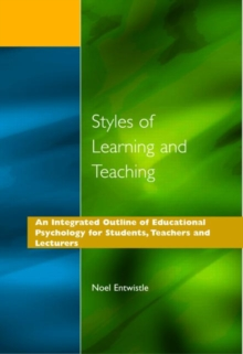 Styles of Learning and Teaching : An Integrated Outline of Educational Psychology for Students, Teachers and Lecturers, Paperback Book