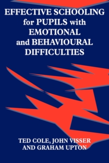 Effective Schooling for Pupils with Emotional and Behavioural Difficulties, Paperback Book