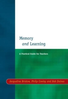 Memory and Learning : A Practical Guide for Teachers, Paperback Book
