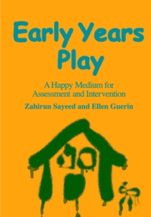 Early Years Play : A Happy Medium for Assessment and Intervention, Paperback Book
