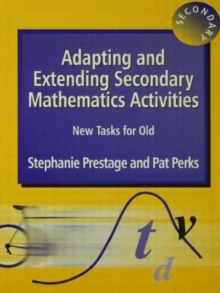 Adapting and Extending Secondary Mathematics Activities : New Tasks FOr Old, Paperback / softback Book