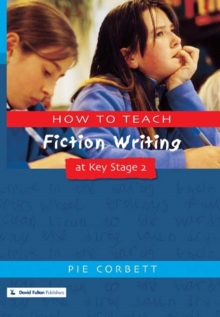 How to Teach Fiction Writing at Key Stage 2, Paperback Book