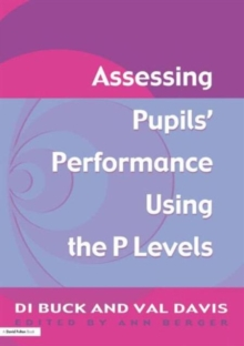 Assessing Pupils' Performance Using the P Levels, Paperback Book