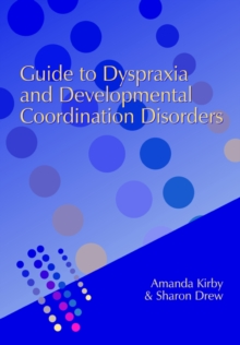 Guide to Dyspraxia and Developmental Co-Ordination Disorders, Paperback Book