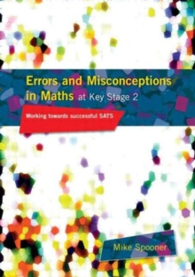 Errors and Misconceptions in Maths at Key Stage 2 : Working Towards Success in SATS, Paperback Book