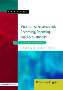 Monitoring, Assessment, Recording, Reporting and Accountability : Meeting the Standards, Paperback Book