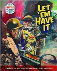 """Battle Picture Library"": Let 'em Have it : 12 of the Best ""Battle Picture Library"" Comic Books Ever!, Paperback Book"