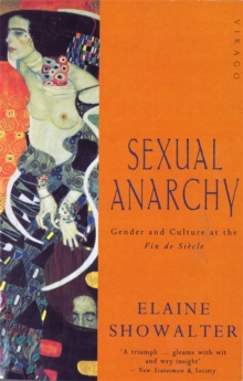 Sexual Anarchy : Gender and Culture at the Fin de Siecle, Paperback Book