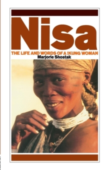 Nisa : The Life and Words of a !Kung Woman, Paperback Book