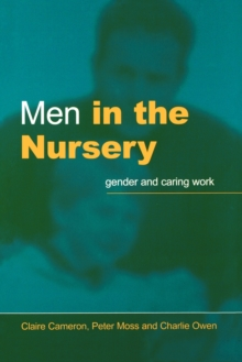 Men in the Nursery : Gender and Caring Work, Paperback Book