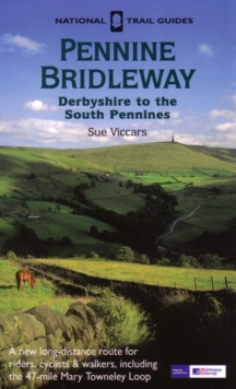 The Pennine Bridleway : Derbyshire to the South Pennines, Paperback Book