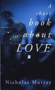 A Short Book About Love, Paperback / softback Book