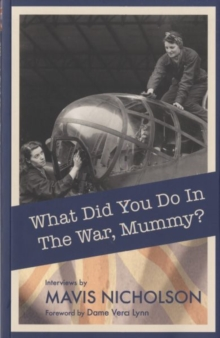 What Did You Do in the War, Mummy?, Paperback Book