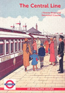 The Central Line : An Illustrated History, Paperback Book