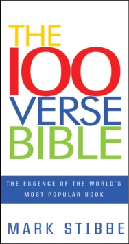 The 100 Verse Bible : The Essence of the World's Most Popular Book, Paperback Book