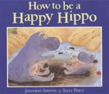 How to be a Happy Hippo, Paperback Book