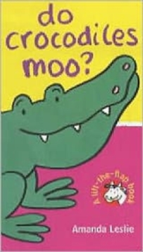 Do Crocodiles Moo?, Board book Book