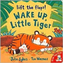 Wake Up, Little Tiger, Board book Book