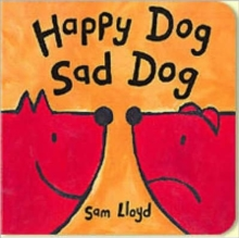 Happy Dog Sad Dog, Board book Book