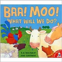 BAA! Moo! What Will We Do?, Paperback Book