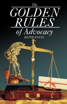 The Golden Rules of Advocacy, Paperback Book