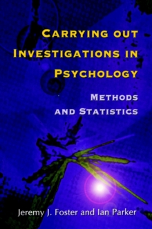 Carrying Out Investigations in Psychology : Methods and Statistics, Paperback Book