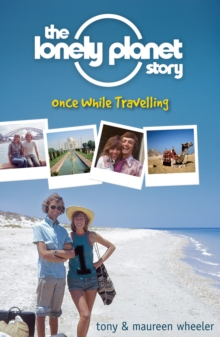 The Lonely Planet Story : Once While Travelling, Paperback Book