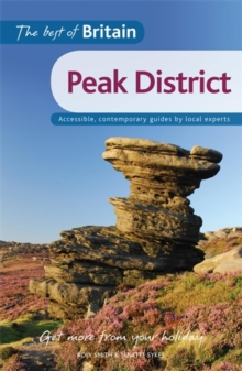 The Best of Britain: The Peak District : Accessible, contemporary guides by local authors, Paperback Book